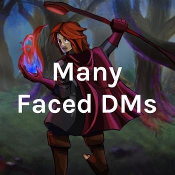 Many Faced DMs