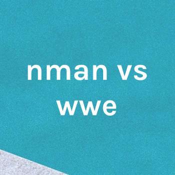 nman vs wwe