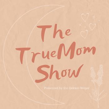 The TrueMom Show
