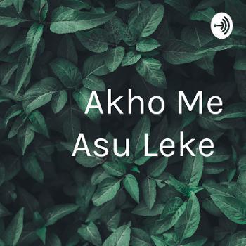 Akho Me Asu Leke