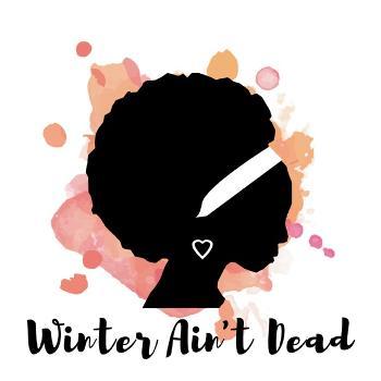 Winter Ain't Dead