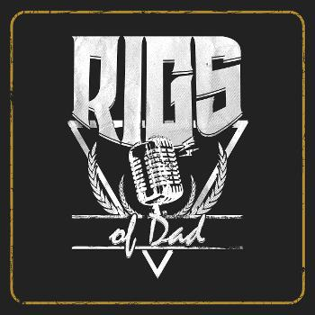 Rigs of Dad Prodcast