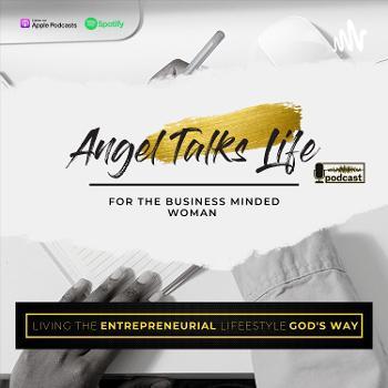 Angel Talks Life