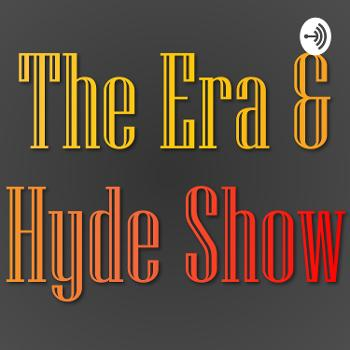 The Era and Hyde Show