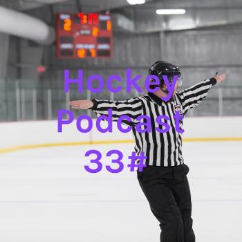 Hockey Podcast 33#
