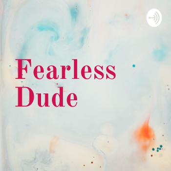 Fearless Dude