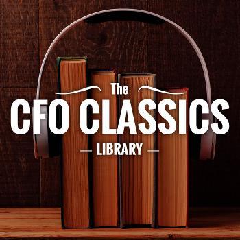 The CFO Classics Library Podcast