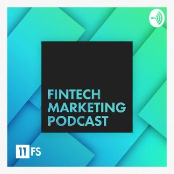 Fintech Marketing Podcast by 11:FS