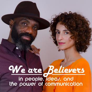 We are Believers: Podcast