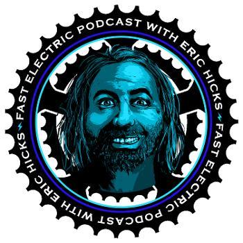 Fast Electric Bike Podcast