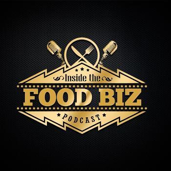 Inside The Food Biz Podcast