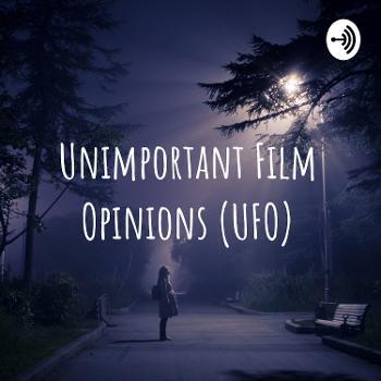 Unimportant Film Opinions (UFO)