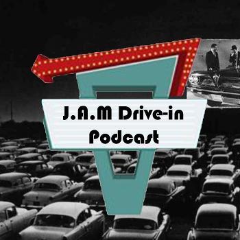 JAM Drive-in Podcast