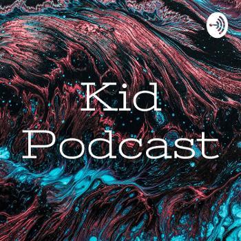 Kid Podcast