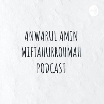 ANWARUL AMIN MIFTAHURROHMAH PODCAST
