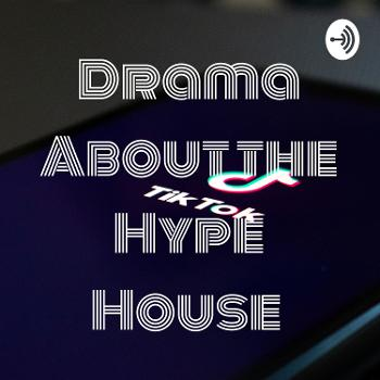 Drama About the Hype House