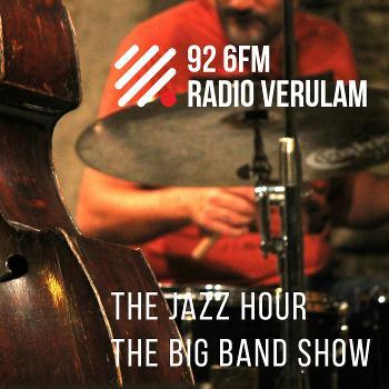 Radio Verulam's Jazz Hour & Big Band Show with Len Jones