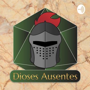 Dioses Ausentes, Un podcast de DND