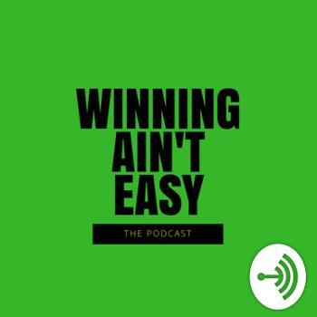 Winning Ain't Easy