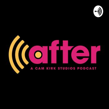 After Podcast by Cam Kirk Studios