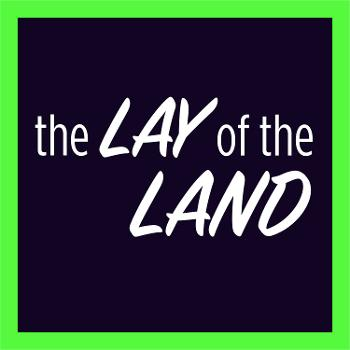 The Lay of the Land