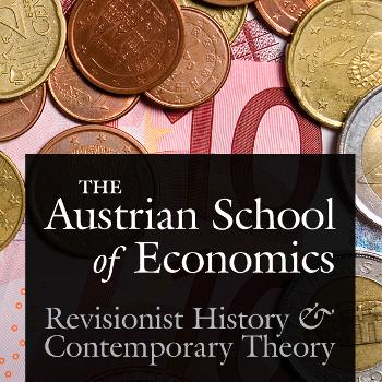 Austrian School of Economics: Revisionist History and Contemporary Theory