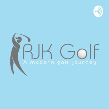 The RJK Golf Podcast