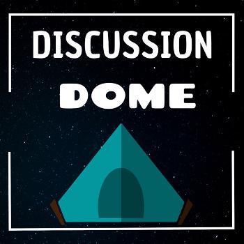 Discussion Dome