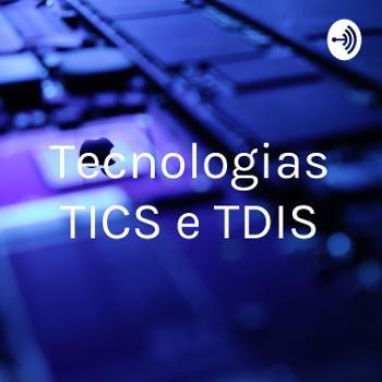 Tecnologias TICS e TDIS