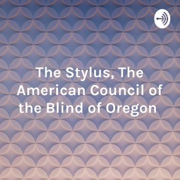 The Stylus, The American Council of the Blind of Oregon