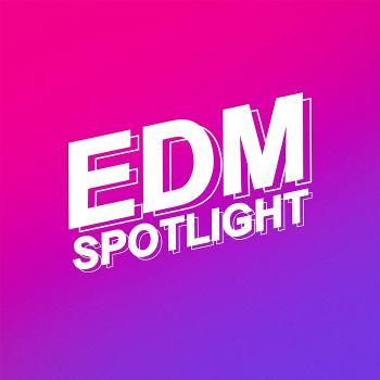 EDM Spotlight