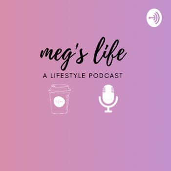Meg's Life