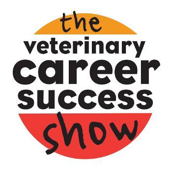The Veterinary Career Success Show