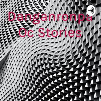 Danganronpa Oc Stories