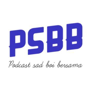 PSBB (PODCAST SAD BOI BERSAMA)
