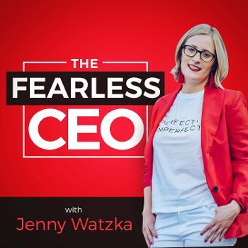 The Fearless CEO with Jenny Watzka