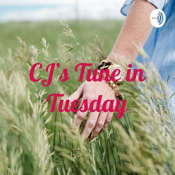 CJ's Tune in Tuesday