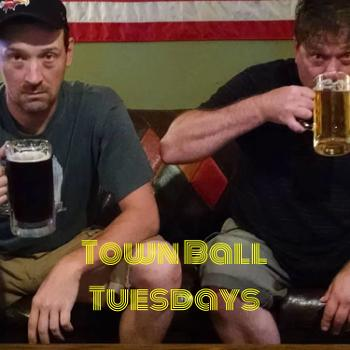 Town Ball Tuesdays - Drinkin' Beer and Talkin' Baseball