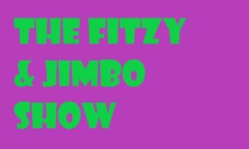 The Fitzy & Jimbo Show