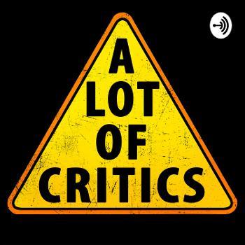 A Lot of Critics