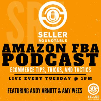 Amazon FBA Seller Round Table - Selling On Amazon - Amazon Seller Podcast - Learn To Sell On Amazon - E-commerce Tips - Shopify & Woocommerce - Inventions And Start Ups - Marketing School For Amazon Sellers