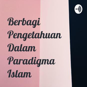 Berbagi Pengetahuan Dalam Paradigma Islam