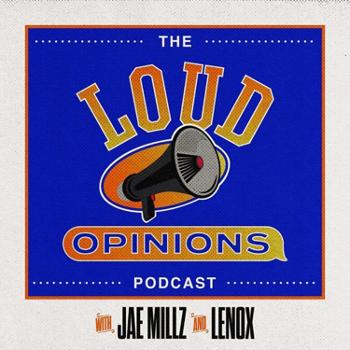Loud Opinions with Jae Millz and Lenox
