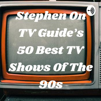 Stephen On TV Guide's 50 Best TV Shows Of The 90s