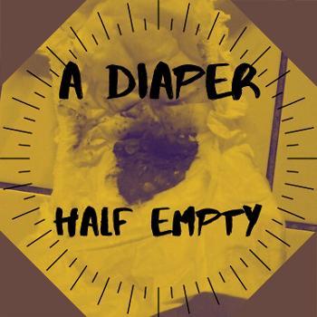 A Diaper Half Empty