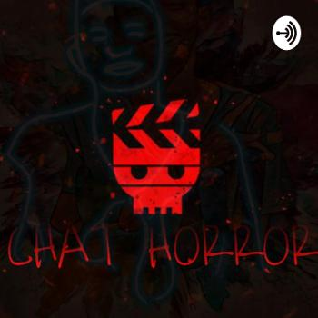 Podcast Chat Horror