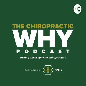 The Chiropractic WHY podcast