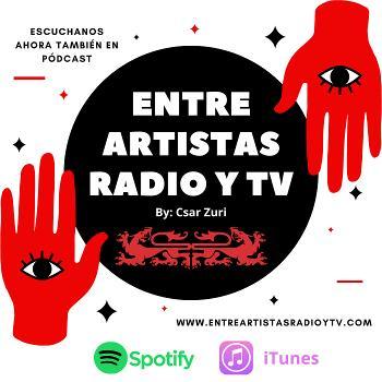 Entre Artistas Radio y Tv By: Csar Zuri