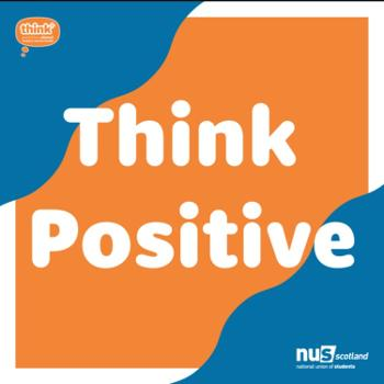 Think Positive (NUS Scotland)