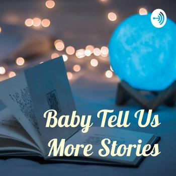 Baby Tell Us More Stories